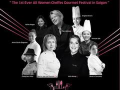 First-ever All Women Cheffes Gourmet Festival held in Saigon